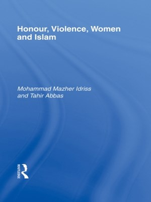 Honour, Violence, Women and Islam