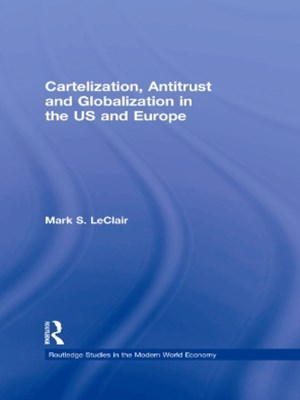 (ebook) Cartelization, Antitrust and Globalization in the US and Europe