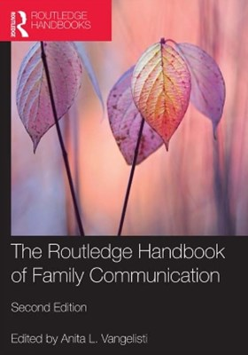 The Routledge Handbook of Family Communication