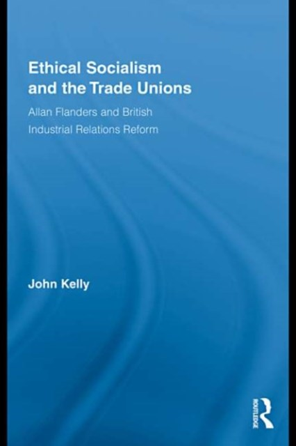 Ethical Socialism and the Trade Unions