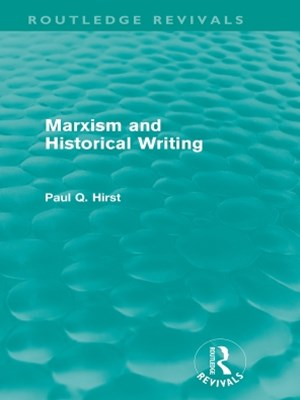 Marxism and Historical Writing (Routledge Revivals)