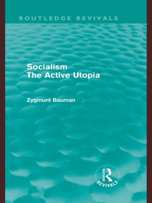 Socialism the Active Utopia (Routledge Revivals)