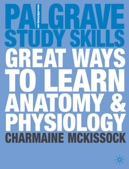 Great Ways to Learn Anatomy and Physiology