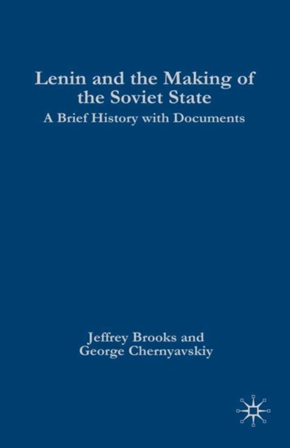 Lenin and the Making of the Soviet State