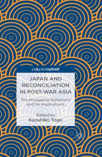 Japan and Reconciliation in Post-war Asia