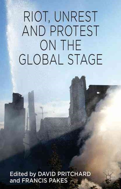 Riot, Unrest and Protest on the Global Stage