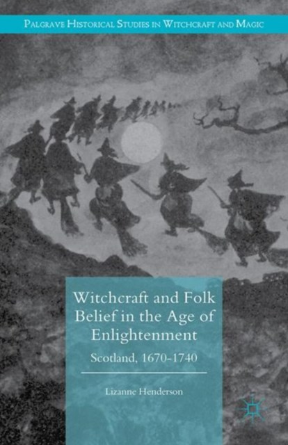 Witchcraft and Folk Belief in the Age of Enlightenment