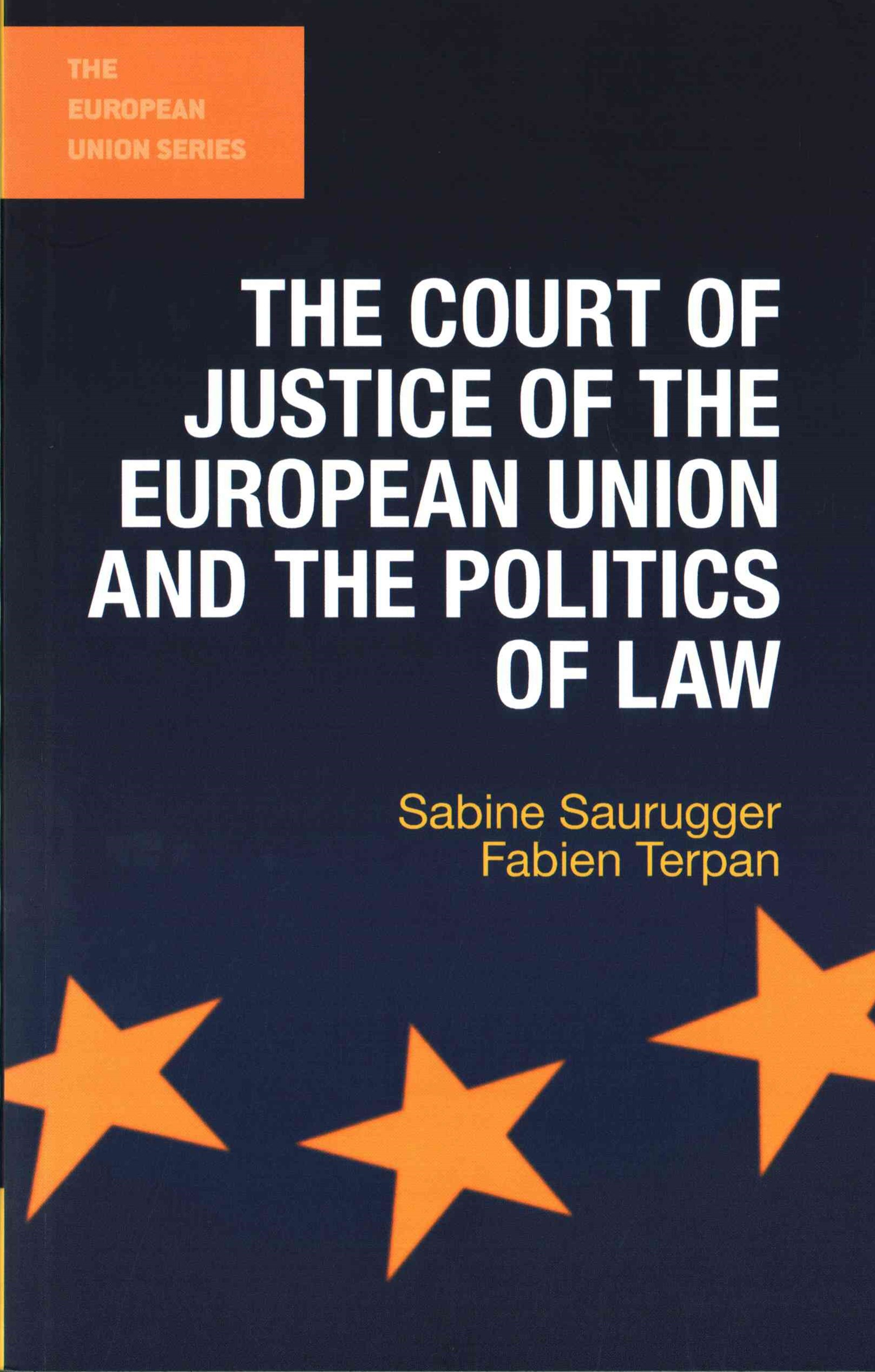 The Court of Justice of the European Union and the Politics of Law