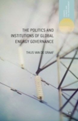 Politics and Institutions of Global Energy Governance