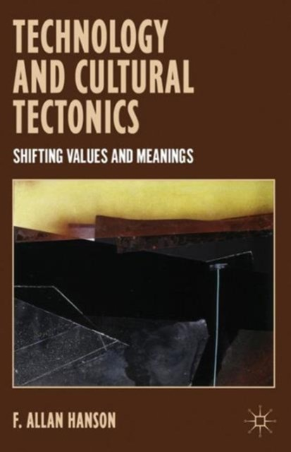 Technology and Cultural Tectonics