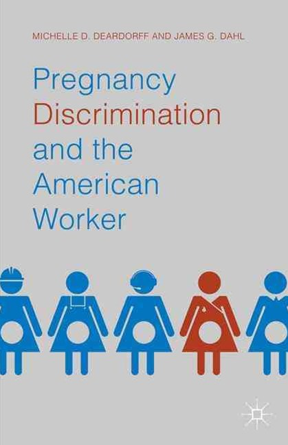 Pregnancy Discrimination and the American Worker