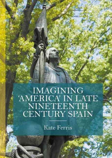 Imagining the United States in Late Nineteenth Century Spain