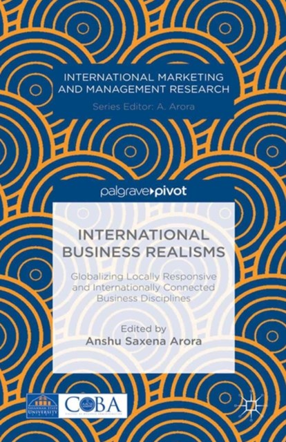 International Business Realisms: Globalizing Locally Responsive and Internationally Connected Busin