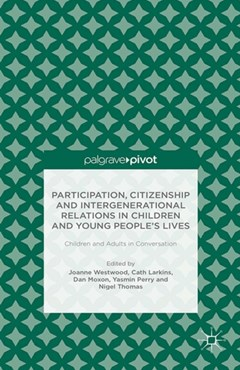 Participation, Citizenship and Intergenerational Relations in Children and Young People