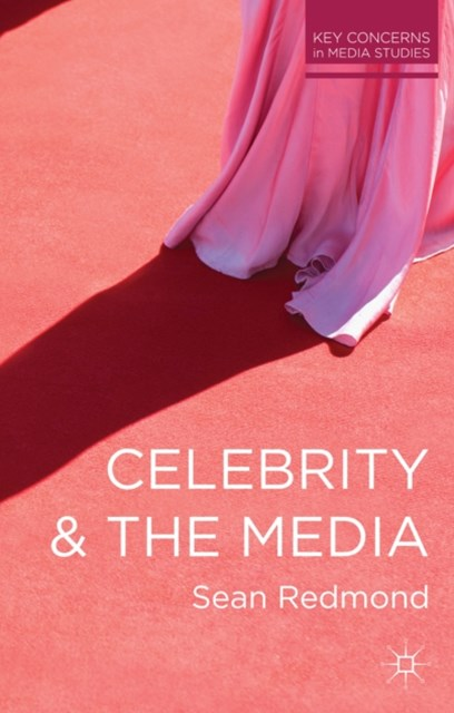 Celebrity and the Media