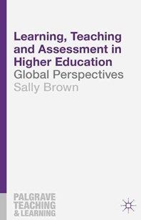 Learning, Teaching and Assessment in Higher Education by Sally Brown (9781137396662) - PaperBack - Education Study Guides