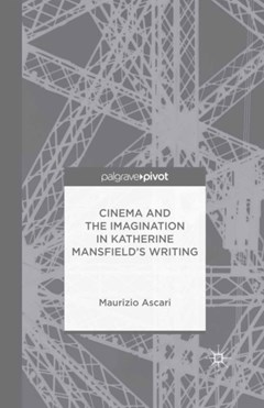 Cinema and the Imagination in Katherine Mansfield