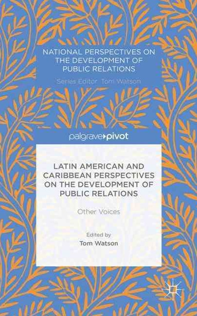 Latin American and Caribbean Perspectives on the Development of Public Relations