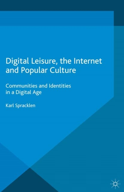 Digital Leisure, the Internet and Popular Culture