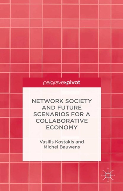 Network Society and Future Scenarios for a Collaborative Economy