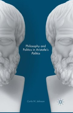 Philosophy and Politics in Aristotle