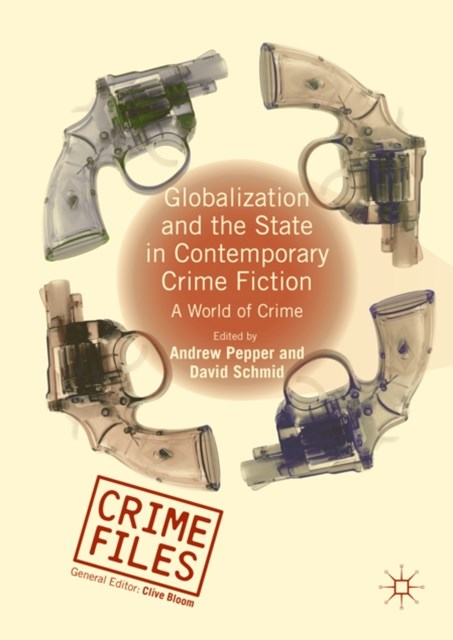 Globalization and the State in Contemporary Crime Fiction