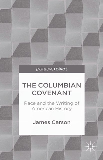 (ebook) Columbian Covenant: Race and the Writing of American History