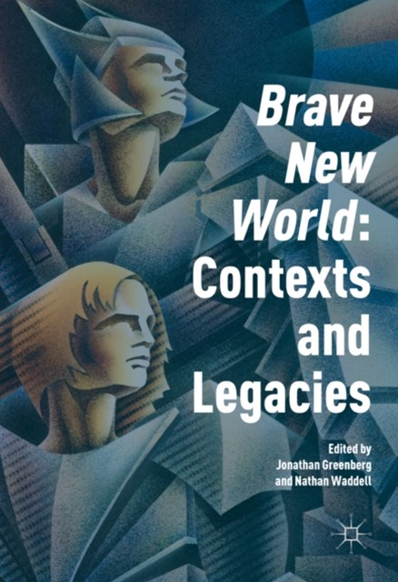 'Brave New World': Contexts and Legacies