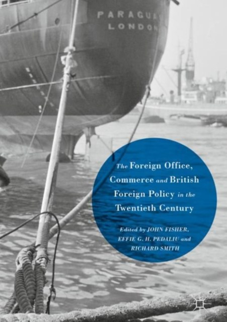 (ebook) Foreign Office, Commerce and British Foreign Policy in the Twentieth Century