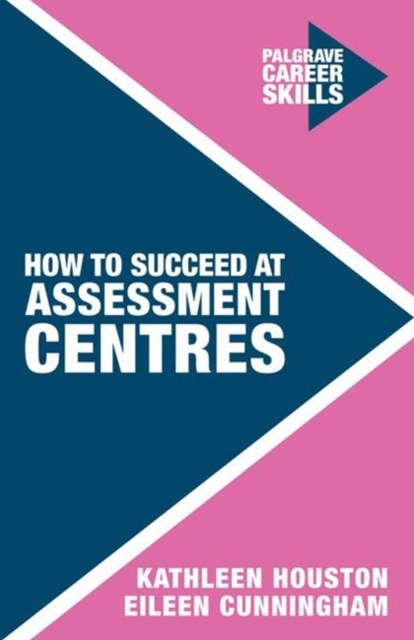 How to Succeed at Assessment Centres