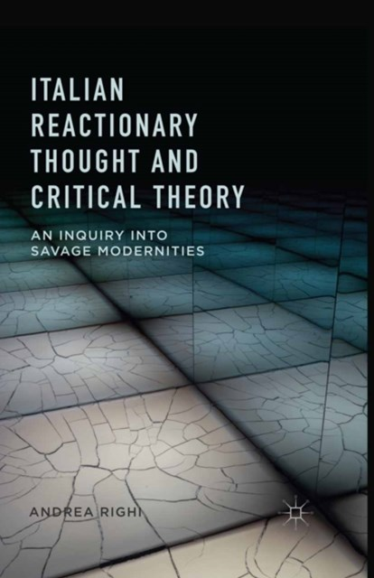 (ebook) Italian Reactionary Thought and Critical Theory