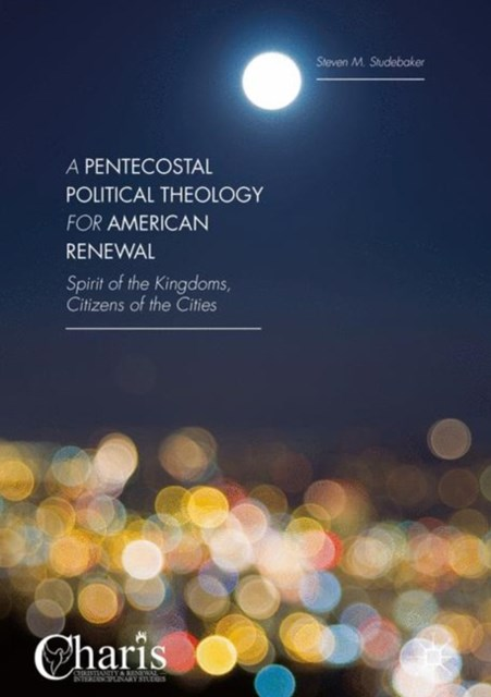 (ebook) Pentecostal Political Theology for American Renewal