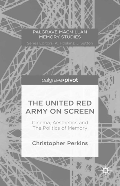 United Red Army on Screen: Cinema, Aesthetics and The Politics of Memory