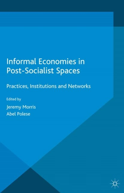 (ebook) Informal Economies in Post-Socialist Spaces