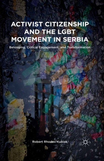 (ebook) Activist Citizenship and the LGBT Movement in Serbia