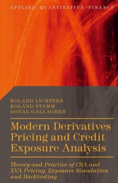 Modern Derivatives Pricing and Credit Exposure Analysis