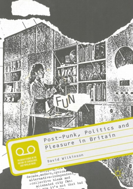 (ebook) Post-Punk, Politics and Pleasure in Britain