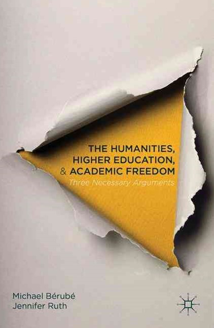 The Humanities, Higher Education, and Academic Freedom