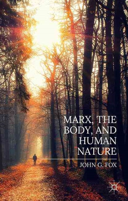 Marx, the Body, and Human Nature