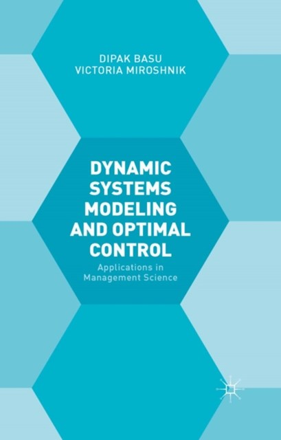 Dynamic Systems Modelling and Optimal Control