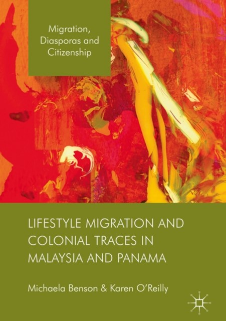 (ebook) Lifestyle Migration and Colonial Traces in Malaysia and Panama