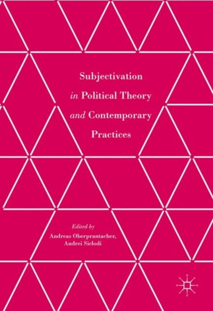 Subjectivation in Political Theory and Contemporary Practices