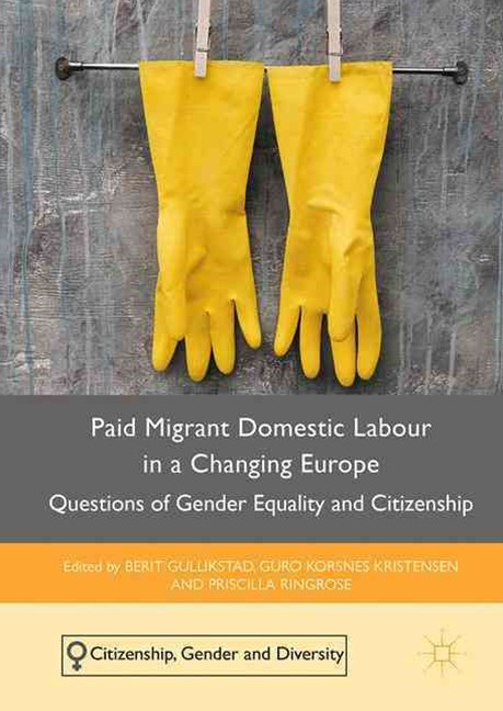 Paid Migrant Domestic Labour in a Changing Europe
