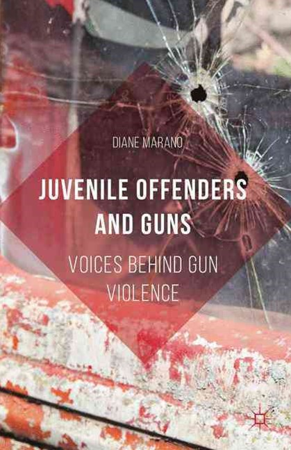 Juvenile Offenders and Guns