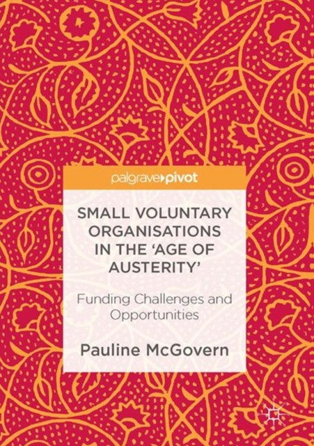 Small Voluntary Organisations in the 'Age of Austerity'