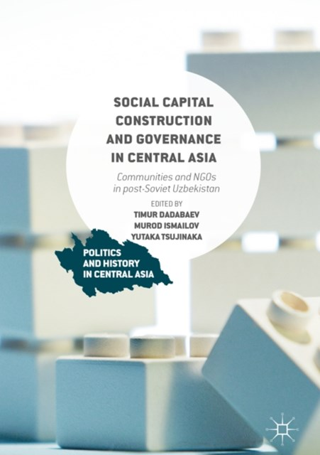 Social Capital Construction and Governance in Central Asia