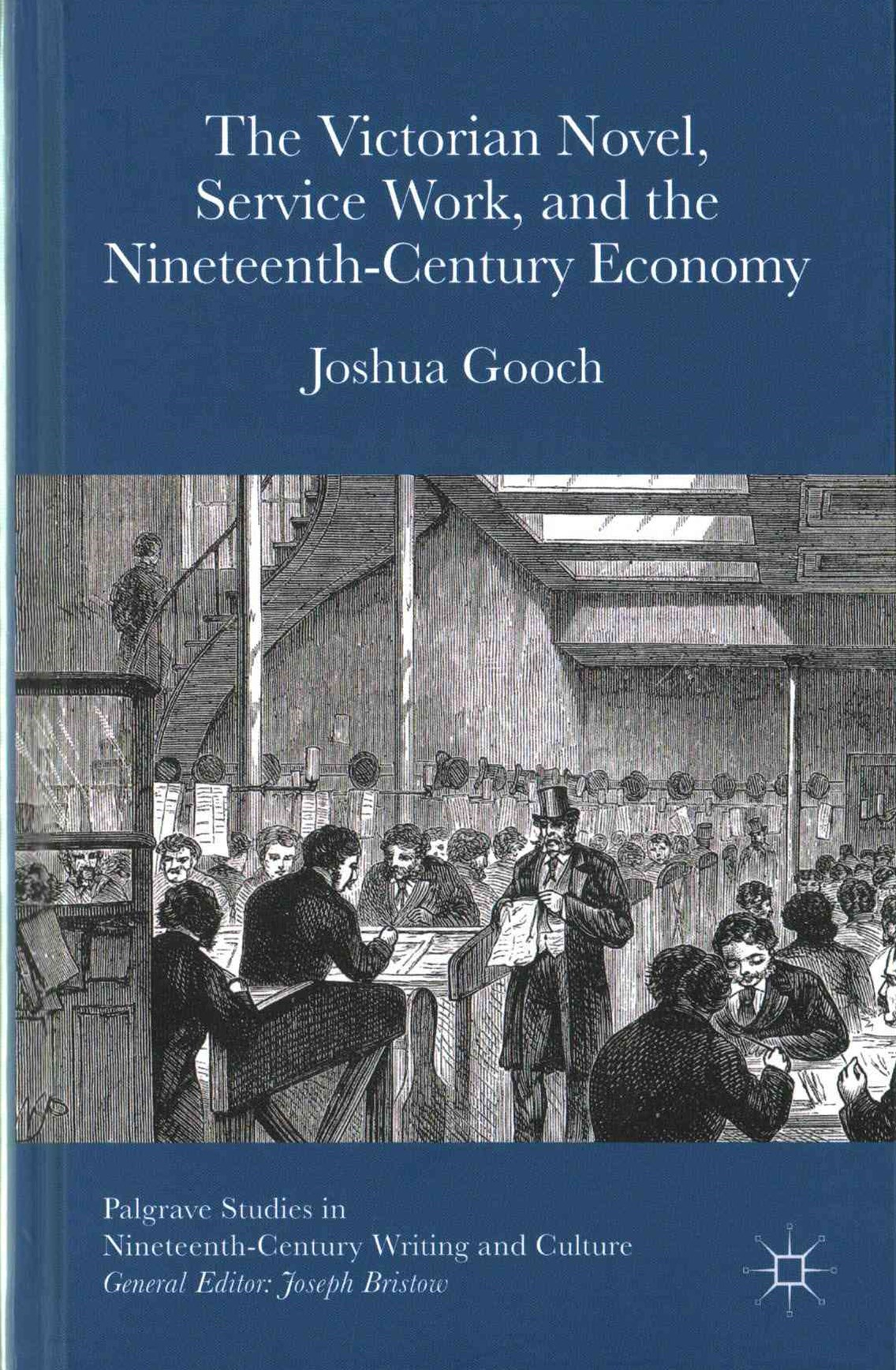 The Victorian Novel, Service Work, and the Nineteenth-Century Economy
