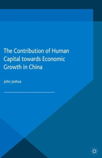 Contribution of Human Capital towards Economic Growth in China