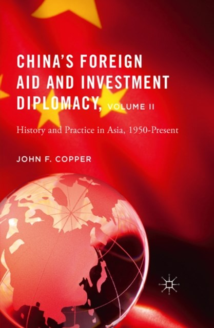 China's Foreign Aid and Investment Diplomacy, Volume II