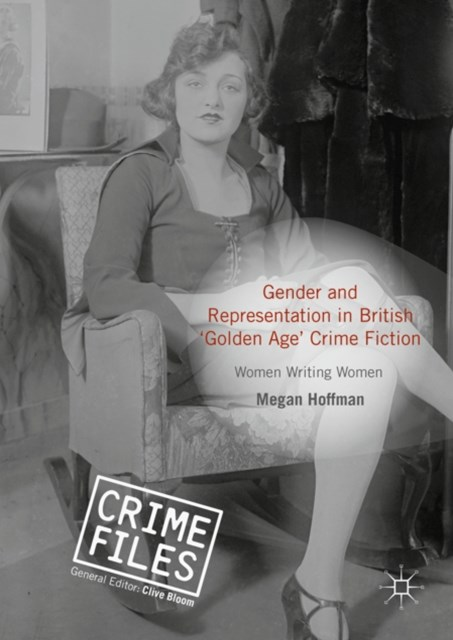 Gender and Representation in British 'Golden Age' Crime Fiction